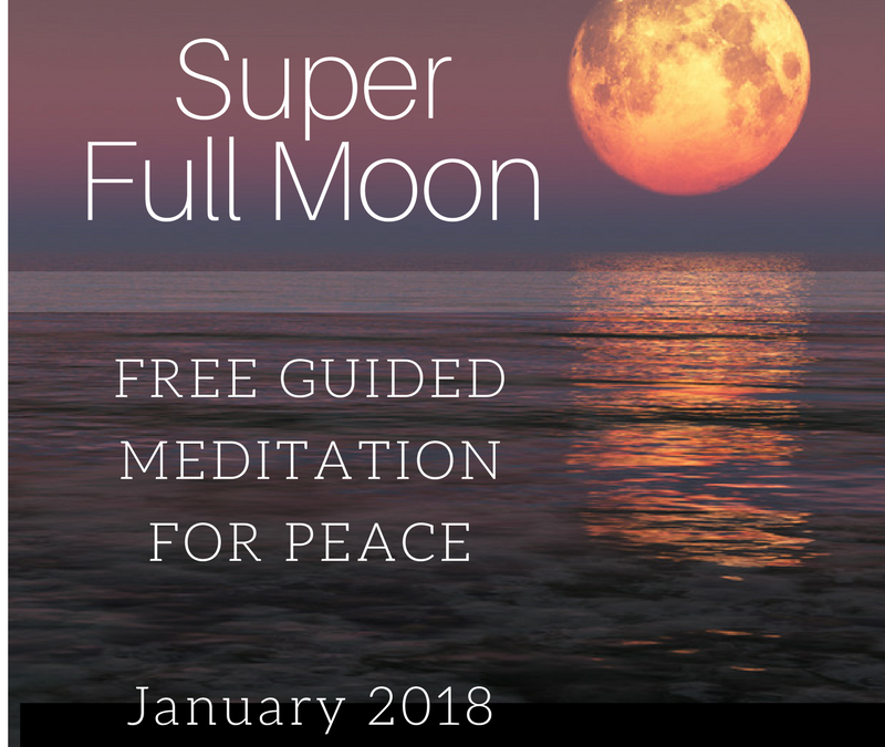 *Gateway Meditation* Super Full Moon New Year 2018